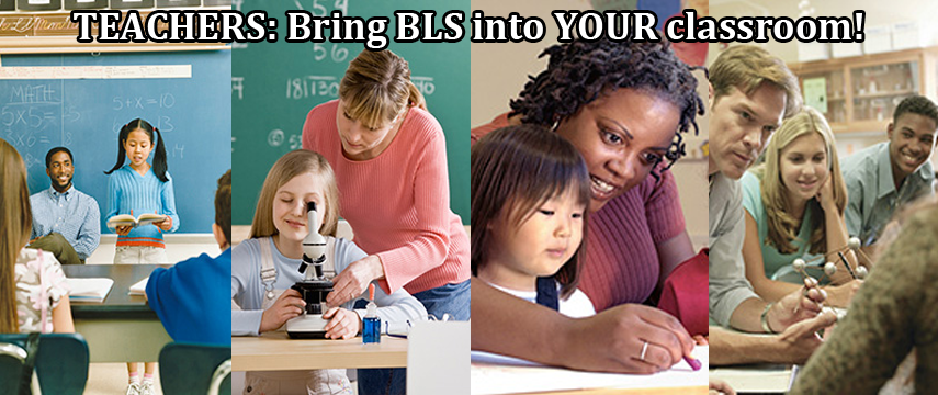 Teachers: Bring BLS into your classroom